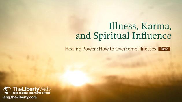 On Illness, Karma and Spiritual Influences/The Liberty web
