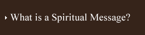 What is a Spiritual Message?